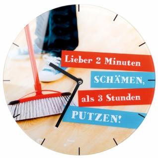Trendige Glas-Uhr Lieber 2 Minuten schämen..., 30 cm