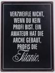 Blechschild mit Aufschrift: Verzweifle nicht, wenn du..., 26 x 35 cm