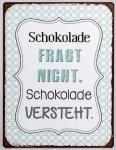Lafinesse Blechschild mit Aufschrift, Schokolade fragt, 26 x 35 cm