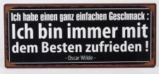 Blechschild mit Aufschrift: Ich bin immer mit ..., 30 x 13 cm
