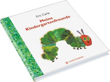 Die kleine Raupe Nimmersatt - Meine Kindergartenfreunde