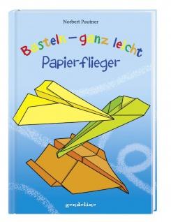 Basteln ganz leicht: Papierflieger