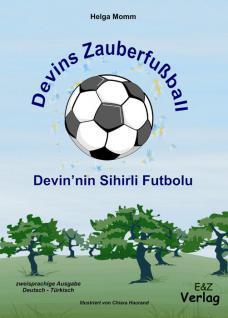 Kinderbuch, türkisch-deutsch Devins Zauberfußball