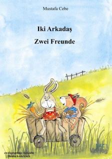 Kinderbuch, türkisch-deutsch Zwei Freunde, Iki Arkadas