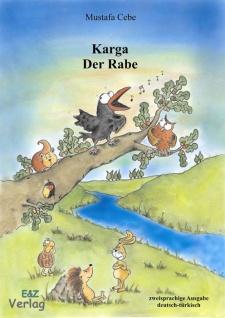 Kinderbuch, türkisch-deutsch Der Rabe-Karga Ve Arkadaslari