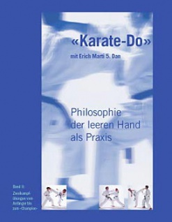 Karate Do - Philosophie der leeren Hand als Praxis - Band 2