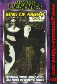 King of Aikido Morihei Uechiba Vol.1