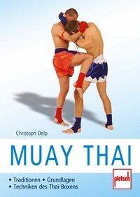 Muay Thai - Traditionen - Grundlagen - Techniken des Thai-Boxens