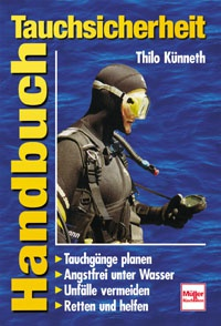 Handbuch Tauchsicherheit - .Tauchgänge planen .Angstfrei unter Wasser .Unfälle vermeiden .retten und bergen