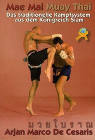 Mae Mai Muay Thai - Das traditionelle Kampfsystem aus dem Königreich Siam