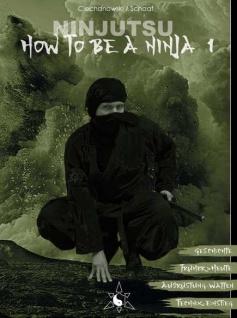 Ninjutsu - How to be a Ninja - Band 1