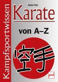 Karate von A - Z - Kampfsportwissen