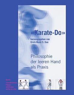 Karate Do - Philosophie der leeren Hand als Praxis - Band 3