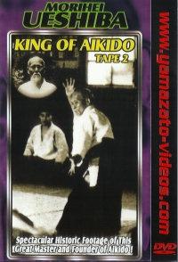 King of Aikido Morihei Uechiba Vol.2