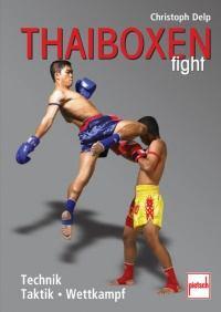 Thaiboxen fight - Technik - Taktik - Wettkampf