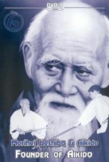 Morihei Ueshiba & Aikido Vol.6