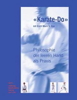 Karate Do - Philosophie der leeren Hand als Praxis - Band 1