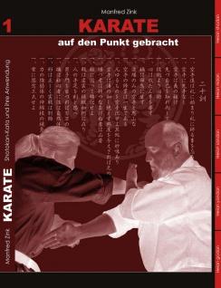 Karate auf den Punkt gebracht - Shotokan-Kata und ihre Anwendung - Band 1