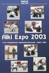 Aiki Expo 2003 6ht Friendship Demonstration Vol.2