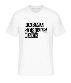 T-Shirt Karma Strikes Back weiss