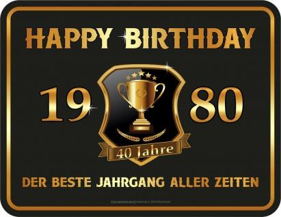 Geburtstag Sprüche Schilder - 40 Jahre Happy Birthday 1980 Geschenk Blechschild