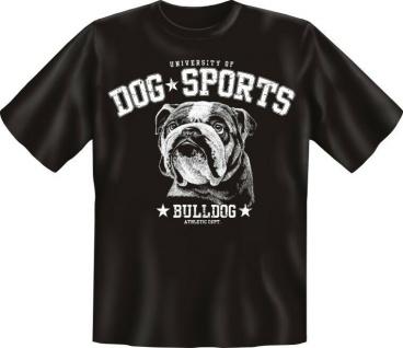T-Shirt Shirts mit Hund geil bedruckt - Dog Sports - Bulldog - Zucht Geschenk