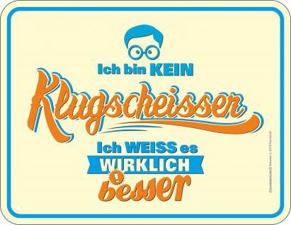 Fun Schild Kein Klugscheisser Alu Blechschild geprägt bedruckt rostfrei Geschenk