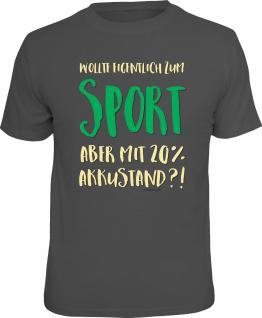 Fun T-Shirt Sport mit 20% Akkustand Shirt Geschenk geil bedruckt