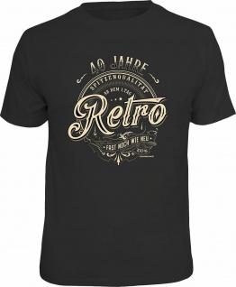 Retro Geburtstag T-Shirt - 40 Jahre Spitzenqualität - Fun Shirt Geschenk