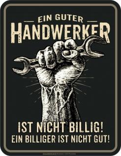Werkstatt Schild - Ein guter Handwerker - Blechschild bedruckt geprägt Geschenk