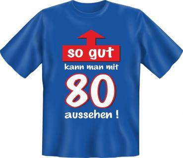 Geburtstag T-Shirt So gut mit 80 Jahre Fun Shirt Geschenk geil bedruckt