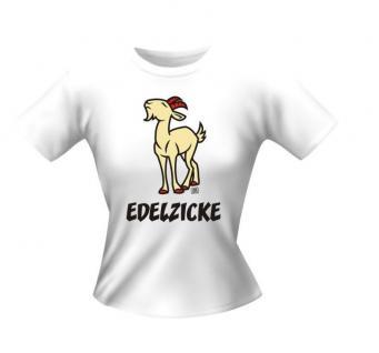 frech bedruckte Girlie Lady T-Shirts Shirt - Edelzicke Edel Zicke - Geschenk