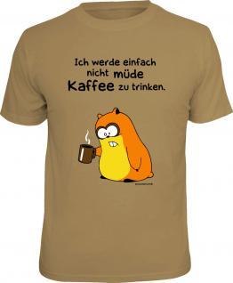 Hamster T-Shirt Nicht müde Kaffee zu trinken Shirt Geschenk geil bedruckt