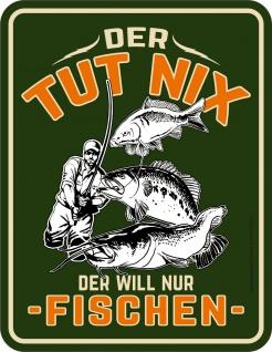Angler Schild - Der will nur fischen - Männer Geschenk Alu Blechschild bedruckt