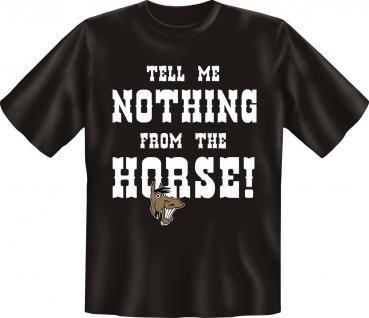 T-Shirt - Nothing from the Horse - Geburtstag Fun Shirts Geschenk geil bedruckt