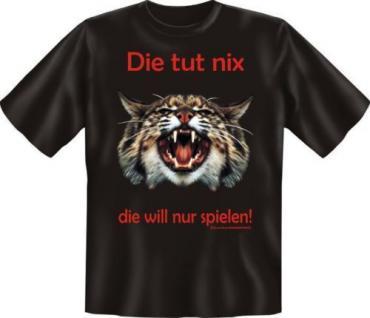 geil bedrucktes Fun T-Shirt Shirts - Die Katze tut nix - Geburtstag Geschenk