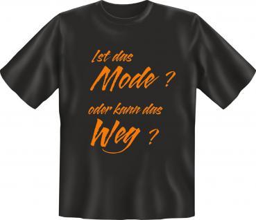 Fun T-Shirt - Ist das Mode oder kann das weg