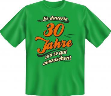 Geburtstag T-Shirt - Es dauerte 30 Jahre