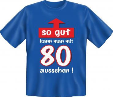 Geburtstag T-Shirt 80 Jahre - So gut mit 80