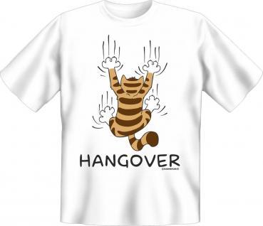 Fun T-Shirt Hangover Katze Shirt Geburtstag Geschenk geil bedruckt
