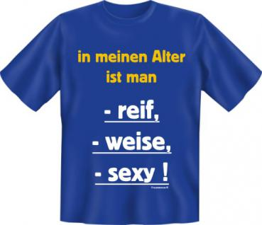 Geburtstag T-Shirt - reif weise sexy - Vorschau