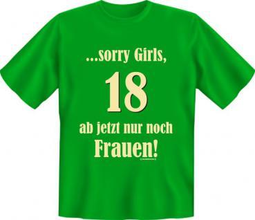 Geburtstag T-Shirt - Ab 18 Jahre nur noch Frauen
