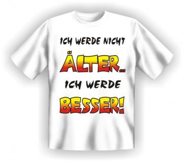 Geburtstag T-Shirt - Nicht älter , sondern besser - Vorschau
