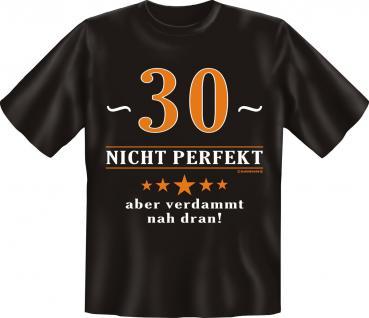 Geburtstag T-Shirt - 30 Jahre nicht perfekt