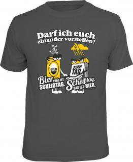 Fun T-Shirt Bier oder Scheißtag Shirt Geschenk geil bedruckt