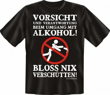 T-Shirt - Vorsicht mit Alkohol - Fun Shirts Geburtstag Geschenk geil bedruckt