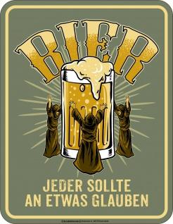 lustige Sprüche Schilder - Der Glaube an Bier - Blechschild bedruckt Geschenk