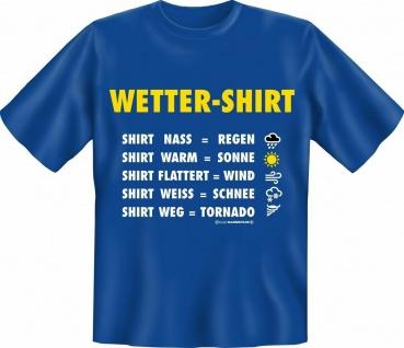 T-Shirt - Wetter Shirt Wettershirt - Fun Shirt Geburtstag Geschenk geil bedruckt