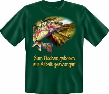 T-Shirt Angler - Zum Fischen geboren - Angel Fun Shirts Geschenk geil bedruckt