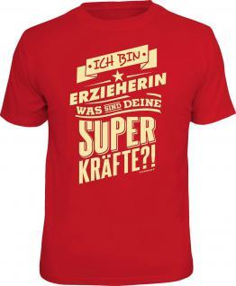 Fun T-Shirt Erzieherin und Superkräfte Shirt Geburtstag Geschenk geil bedruckt